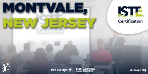 ISTE Certification - Montvale, NJ