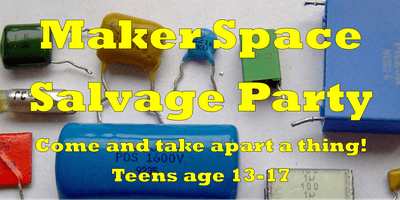 FHPL Maker Space SALVAGE PARTY