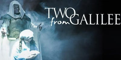 Two From Galilee - The Dramatic Musical Love Story of Mary and Joseph