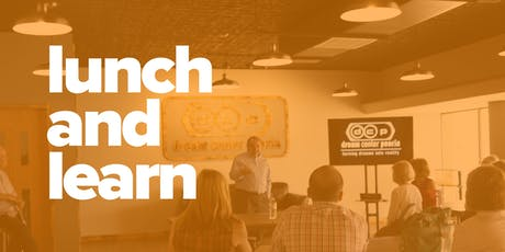 lunch and learn | dream center peoria tickets