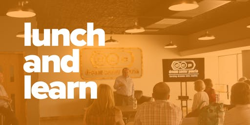 lunch and learn | dream center peoria