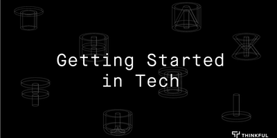 Thinkful Webinar: Getting Started in Tech