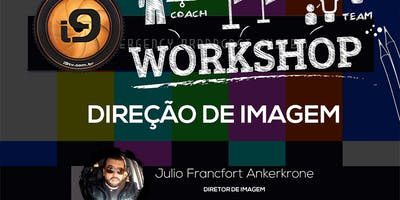 6º WorkShop de Direção de Imagem