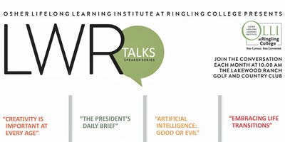 "LWR TALKS: OLLI at Ringling College Speaker Series, ""Artificial Intelligence: Good or Evil\"""