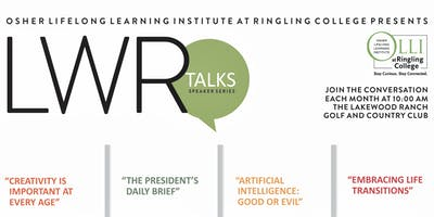 "LWR TALKS: OLLI at Ringling College Speaker Series, ""Embracing Life Transitions"""