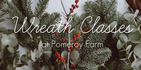 Wreath Class at Pomeroy Farm tickets