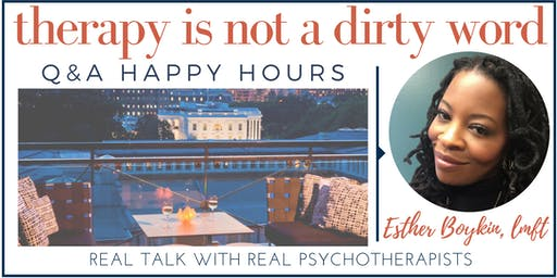 Therapy Is Not A Dirty Word - Q & A Happy Hour [Washington DC]