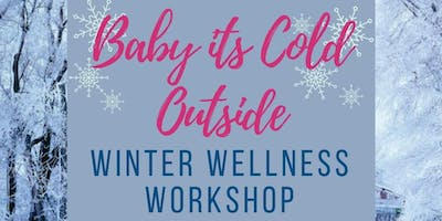 BABY ITS COLD OUTSIDE: Winter Wellness Essential Oil Workshop