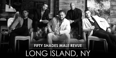 Fifty Shades Male Revue Long Island