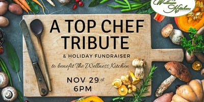 Top Chef Fundraising Dinner for The Wellness Kitchen - Volunteers Needed!