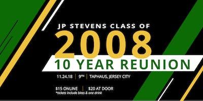 JP Stevens Class of 2008 - 10 Year Reunion