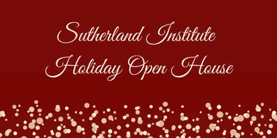 Sutherland Institute Holiday Open House
