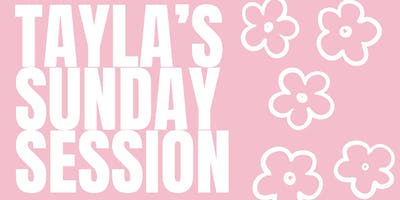 Tayla's Sunday Session