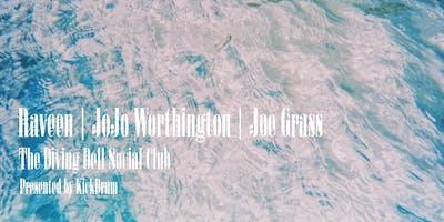 Raveen • JoJo Worthington • Joe Grass   Diving Bell Social Club
