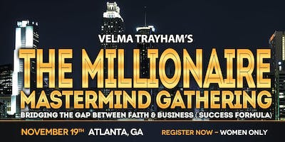 The Millionaire Mastermind Gathering ( women only)