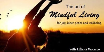The Art of Mindful Living - For Joy, Inner Peace & Wellbeing.