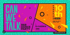 Can We Talk?   The R&B DANCE Party   Sat. 11/10 @ Red...
