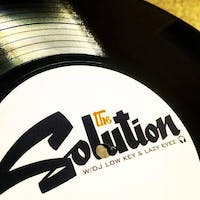 The Solution w/DJ Low Key & Lazy Eyez - All the best in Hip Hop & lots more!