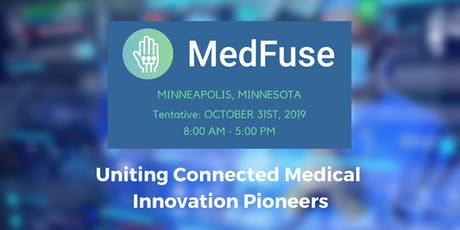 MedFuse 2019 - Uniting Connected Medical Innovation Pioneers tickets