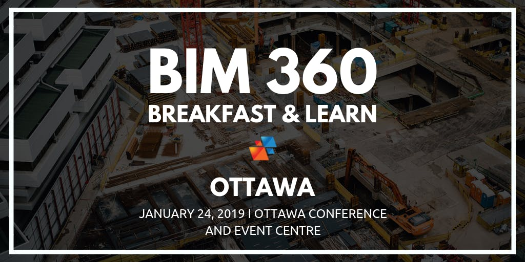 BIM 360 Breakfast & Learn - Ottawa