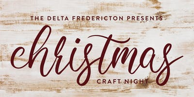 The Delta Fredericton presents Christmas Craft Night