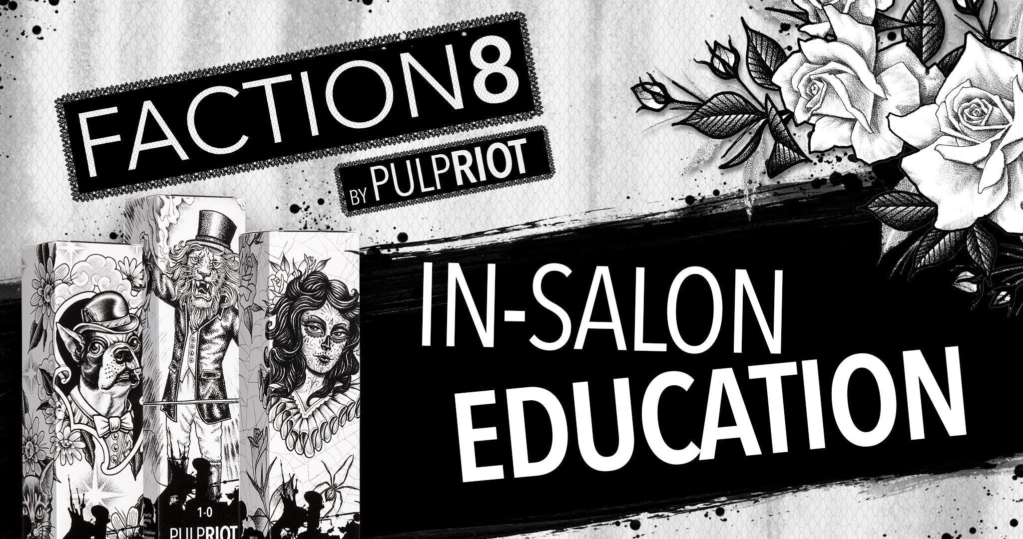 FACTION8 In-Salon Education: Scottsdale, AZ