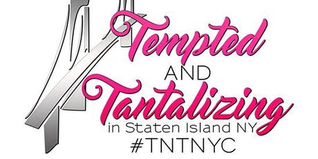Tempted and Tantalizing in Staten Island, NY 2019 tickets