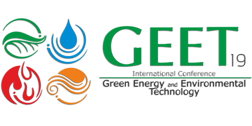 2019 International Conference on Green Energy and Environmental Technology