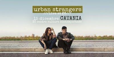 Urban Strangers // u.s. tour // Catania
