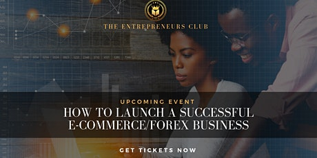 HOW TO LAUNCH A SUCCESSFUL E-COMMERCE FOREX  BUSINESS tickets