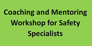 Coaching and Mentoring for Safety Professionals and...