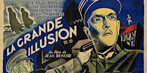 LA GRANDE ILLUSION - Film Screening | WW1 ARMISTICE...