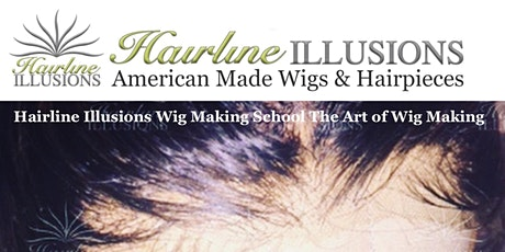 Hairline Illusions™ PROFESSIONAL WIG MAKING MASTER CLASS The Art of Lace Front Wig Making Training Session Hybrid Class June 24-26, 2020 tickets