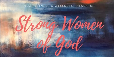 SOAR Strong Women of God Retreat