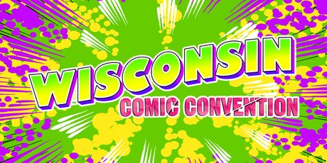 Wisconsin Comic Convention - June 28-30, 2019 tickets