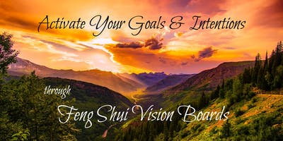 Activate Your Goals & Intentions: Feng Shui Vision Boards