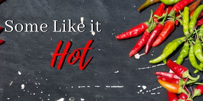 Some Like it HOT ~ Wednesday, March 27, 2019