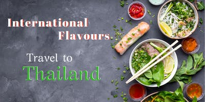 International Flavours: Travel to Thailand ~ Wednesday, February 27, 2019