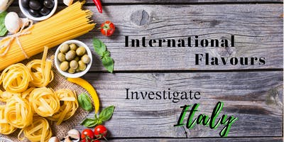 International Flavours: Investigate Italy ~ Wednesday, March 6, 2019