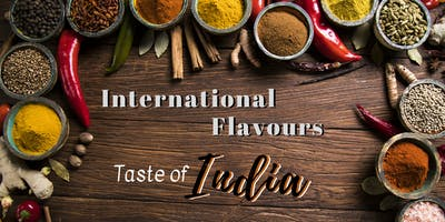 International Flavours: Taste of India ~ Wednesday, March 13, 2019