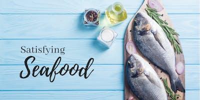 Satisfying Seafood ~ Wednesday, April 3, 2019