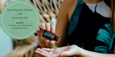 Surviving the Tropics with Essential Oils