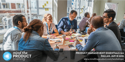 Product Management Essentials 102 Training Workshop - Dallas, Texas