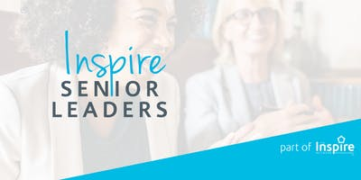 Inspire Senior Leaders - Goals to Reality Part 2