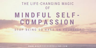 Copy of The Life-Changing Magic of Self-Compassion