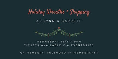 Holiday Wreaths + Shopping