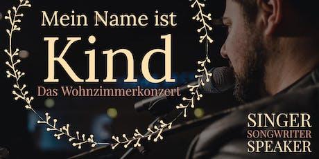 5. Mein Name ist KIND - Das Wohnzimmerkonzert Tickets