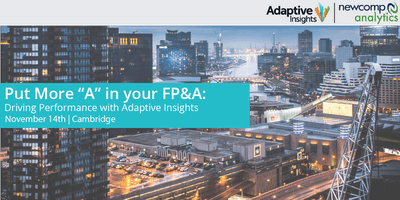 """Put More \""""A\"""" into your FP&A: Driving Performance with Adaptive Insights"""