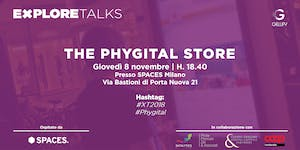 Explore Talks - The Phygital Store