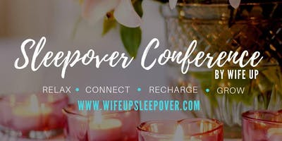 Wife UP Sleepover Conference - Richmond